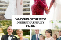 26 mother of the bride dresses that inspire cover