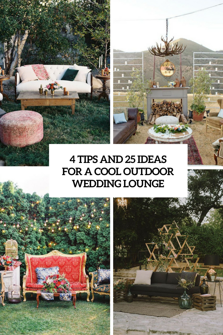 4 tips and 25 ideas for a cool outdoor wedding lounge cover