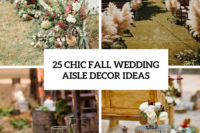 25 chic fall wedding aisle decor ideas cover