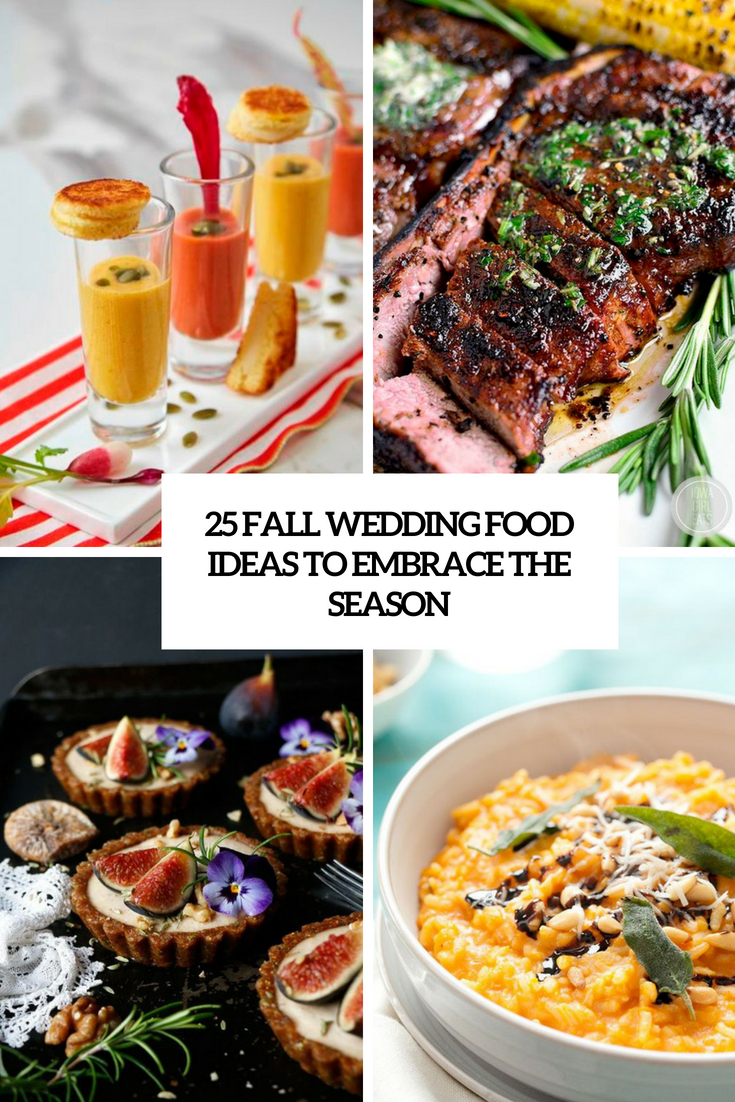 25 Fall Wedding Food Ideas To Embrace The Season