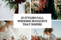 25 stylish fall wedding bouquets that inspire cover
