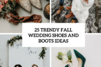 25 trendy fall wedding shoes and boots ideas cover