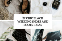 27 chic black wedding shoes and boots ideas cover
