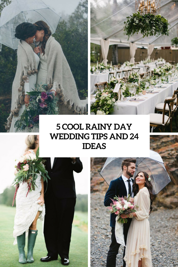 5 Cool Rainy Day Wedding Tips And 24 Ideas
