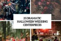 25 dramatic halloween wedding centerpieces cover