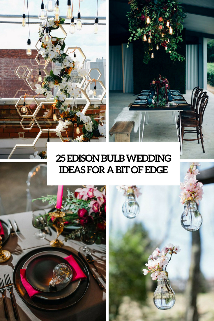 25 Edison Bulb Wedding Ideas For A Bit Of Edge