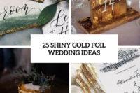 25 shiny gold foil wedding ideas cover
