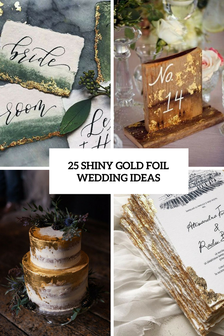 25 Shiny Gold Foil Wedding Ideas