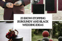 25 show-stopping burgundy and black wedding ideas cover
