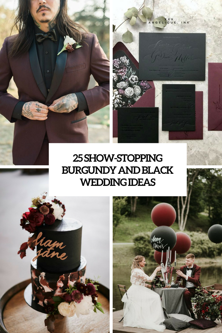 25 Show-Stopping Burgundy And Black Wedding Ideas