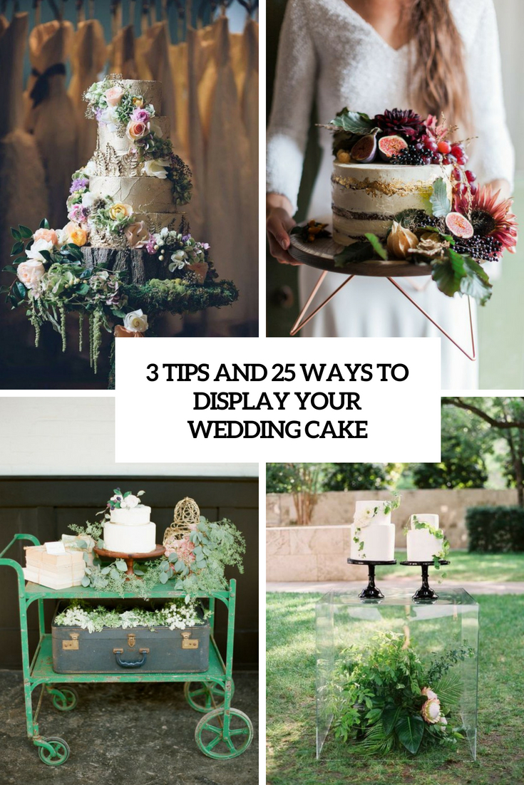 3 tips and 25 ways to display your wedding cake cover
