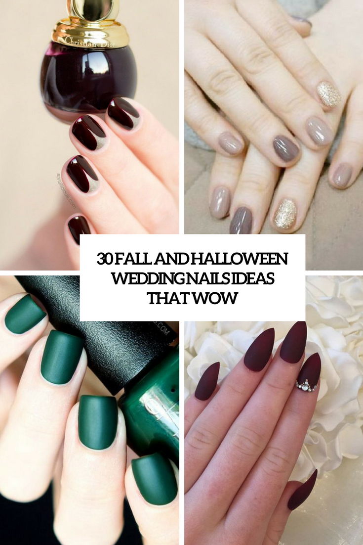 30 Fall And Halloween Wedding Nails Ideas That Wow Weddingomania