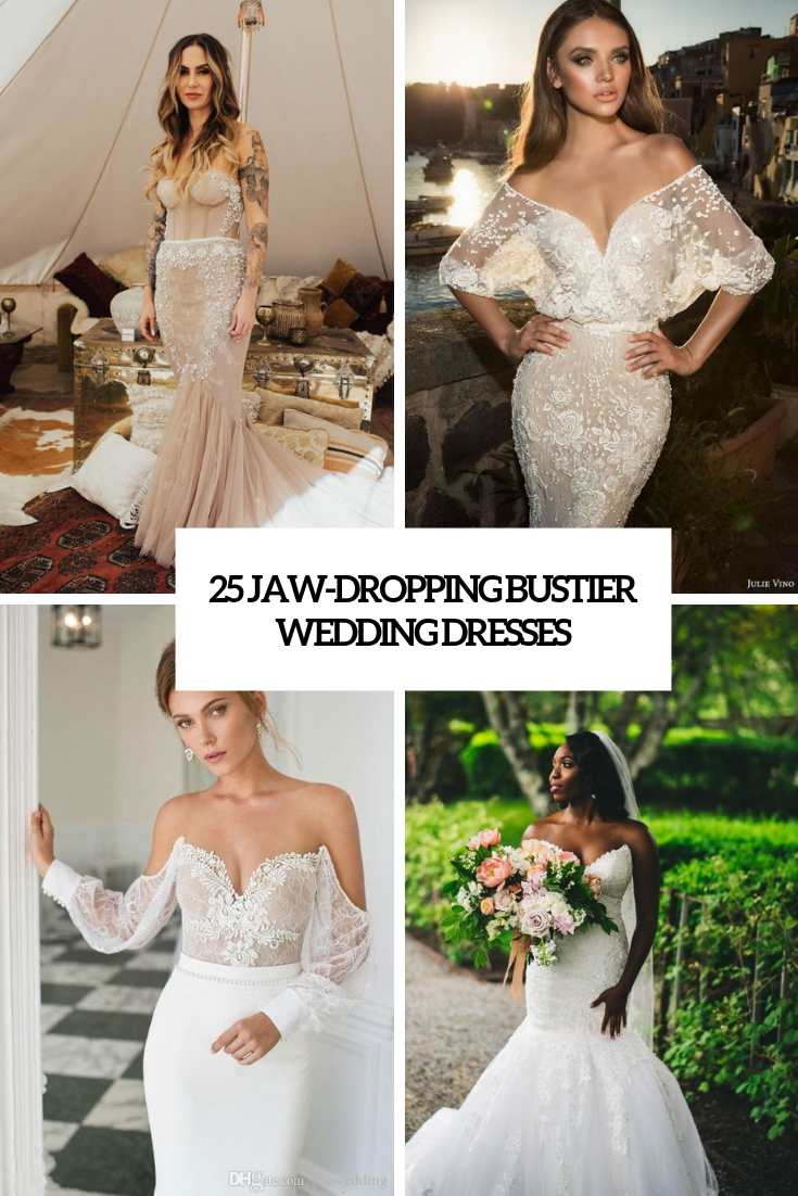 a21e0c5ac6 25 Jaw-Dropping Bustier Wedding Dresses - Weddingomania