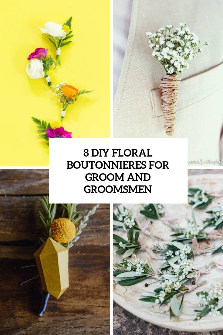 8 DIY Floral Boutonnieres For Grooms And Groomsmen