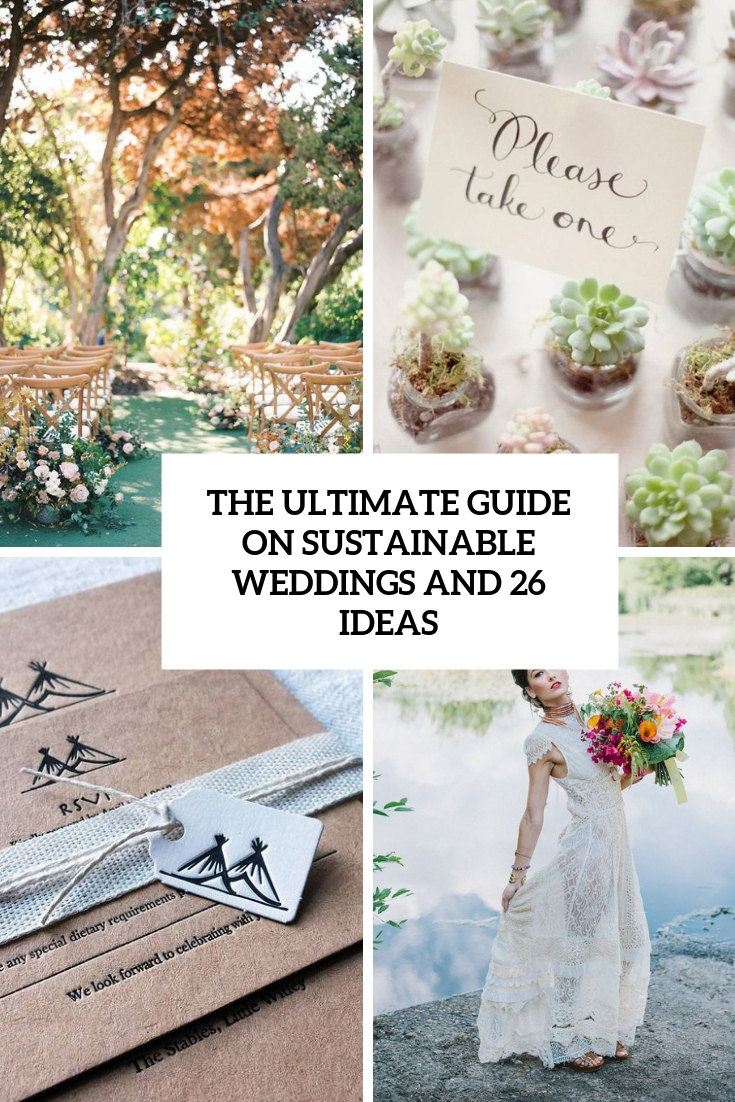 The Ultimate Guide On Sustainable Weddings And 26 Ideas
