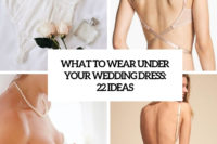 what to wear under your wedding dress 22 ideas cover