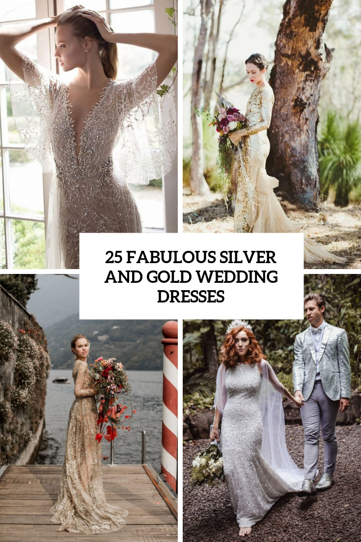 25 Fabulous Silver And Gold Wedding Dresses