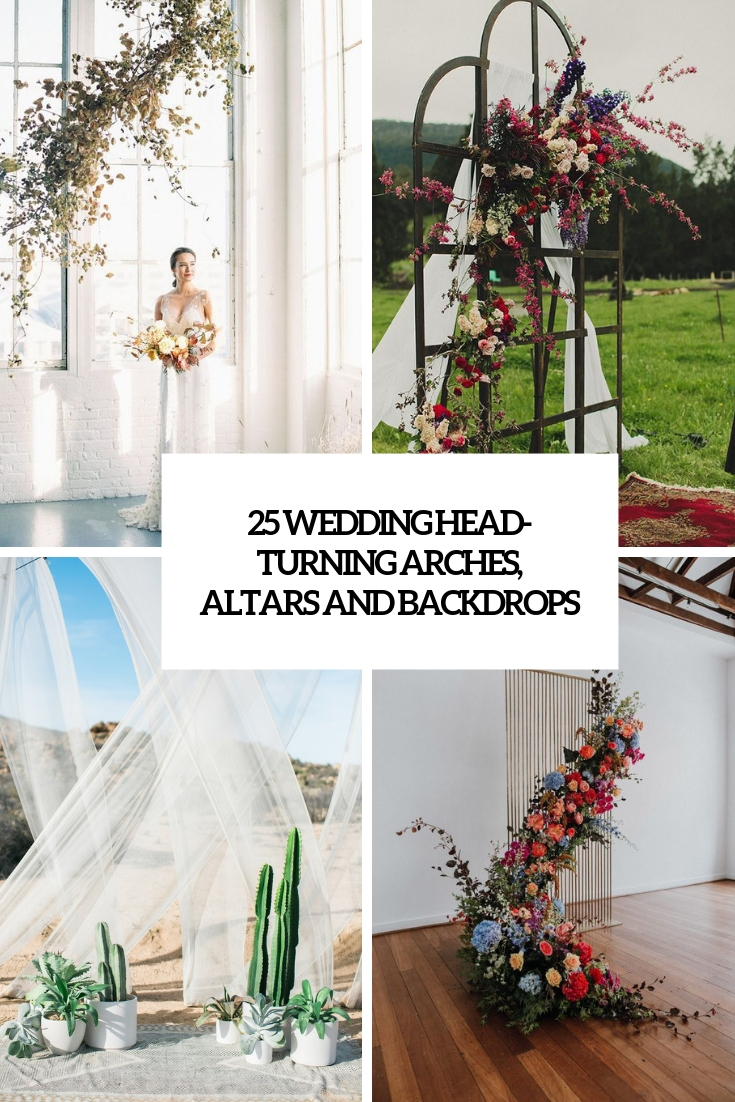 25 Head-Turning Wedding Altars, Arches And Backdrops