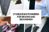 27 unique boutonnieres for grooms and groomsmen cover