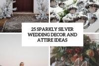 25 shiny silver wedding decor and attire ideas cover