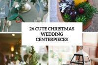 26 cute christmas wedding centerpieces cover