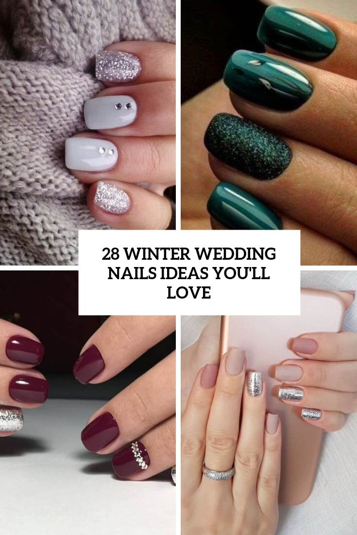 28 Winter Wedding Nails Ideas You'll Love