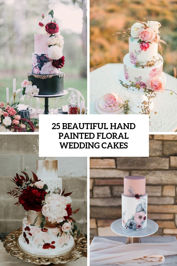 25 Beautiful Hand Painted Floral Wedding Cakes