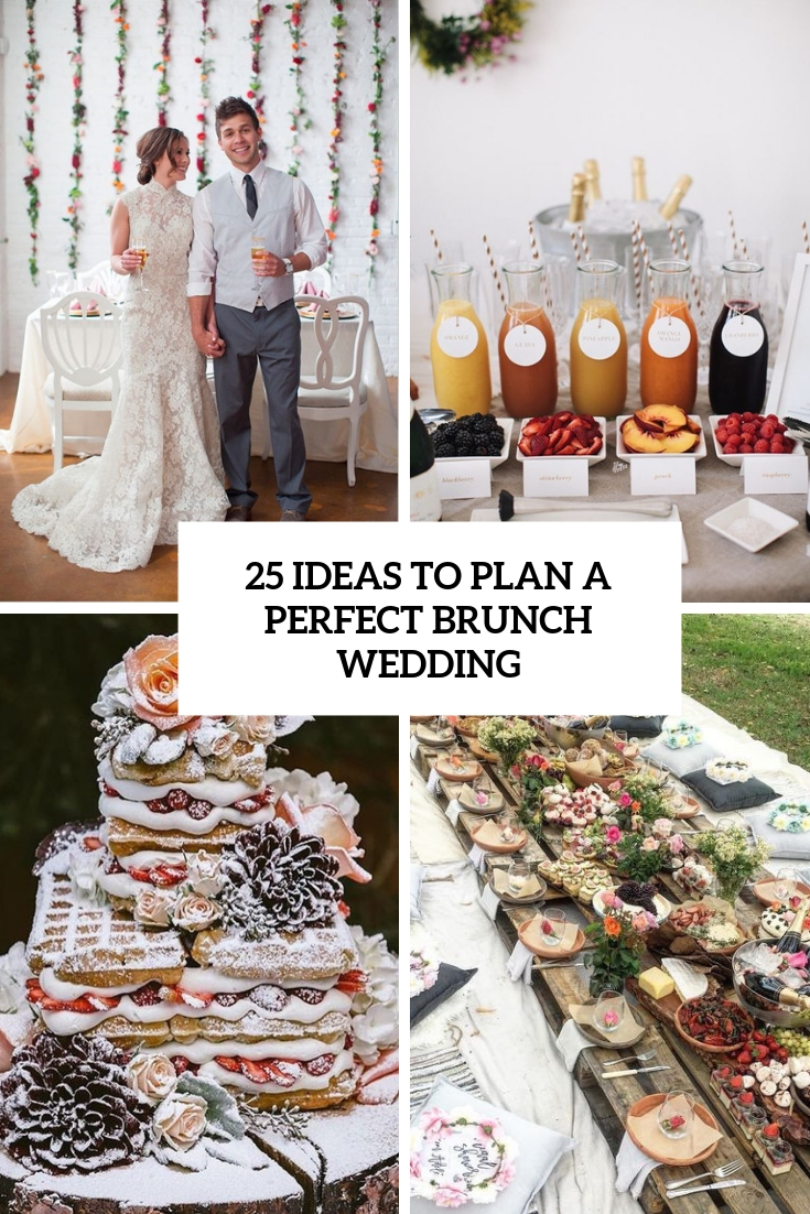 25 Ideas To Plan A Perfect Brunch Wedding