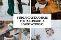 5 tips and 25 examples for pulling off a hygge wedding cover