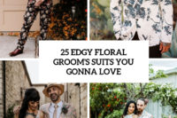 25 edgy floral groom's suits you gonna love cover