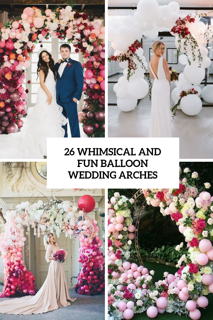 26 Whimsical And Fun Balloon Wedding Arches