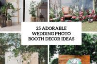 25 adorable wedding photo booth decor ideas cover