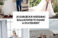 25 gorgeous wedding ballgowns to make a statement cover