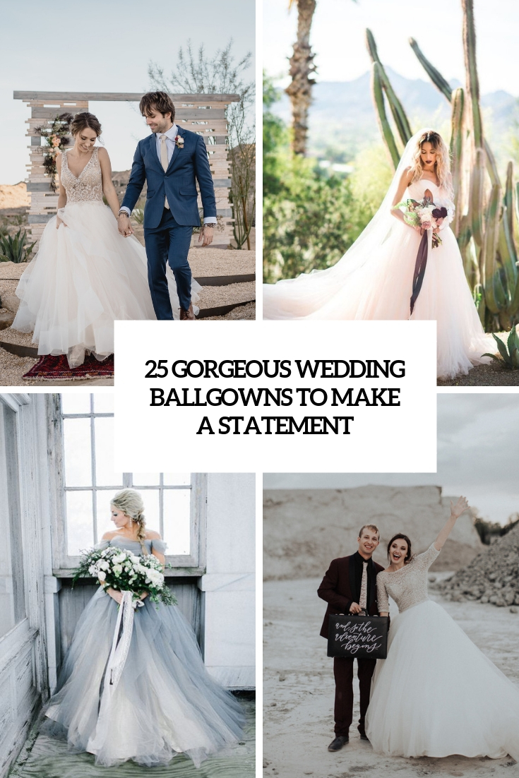 25 Gorgeous Wedding Ballgowns To Make A Statement