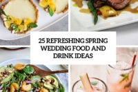 25 refreshing spring wedding food and drinks ideas cover