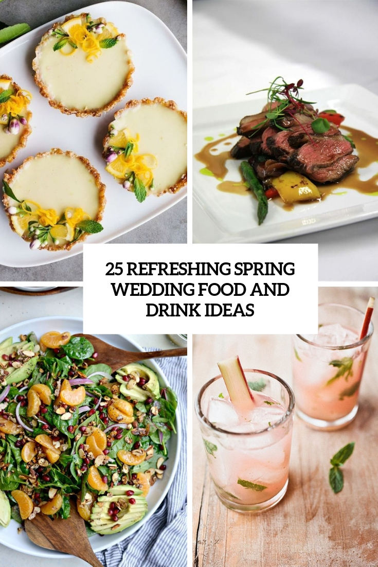 25 Refreshing Spring Wedding Food And Drink Ideas