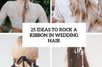 25 ideas to rock a ribbon in wedding hair cover