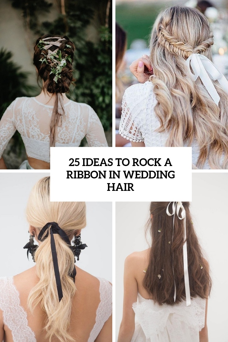 25 Ideas To Rock A Ribbon In Wedding Hair