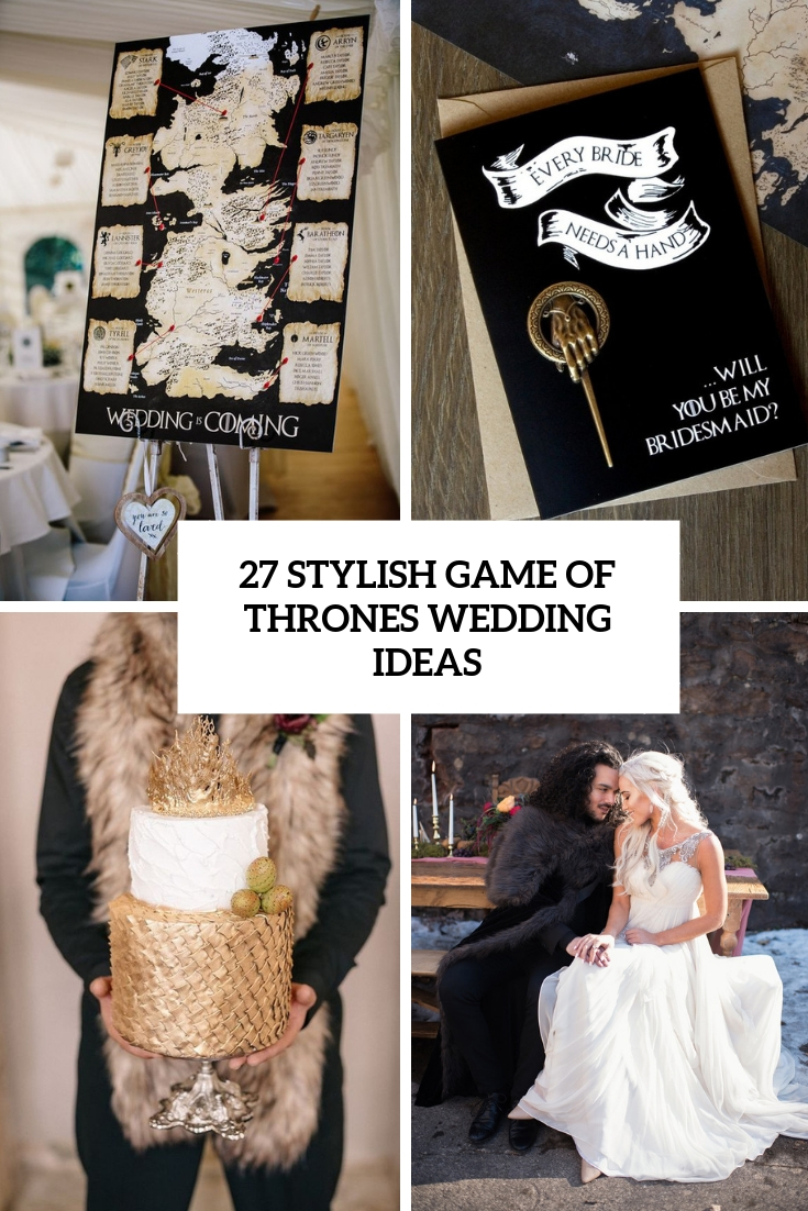 27 Stylish Game Of Thrones Wedding Ideas