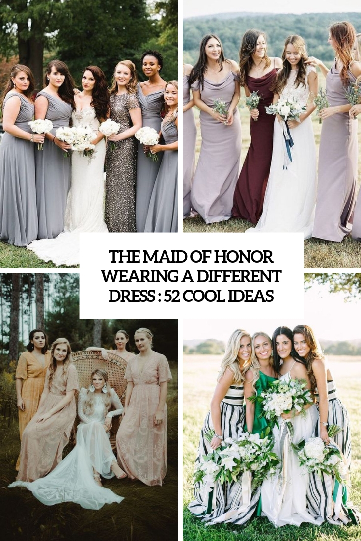 The Maid Of Honor Wearing A Different Dress: 52 Cool Ideas