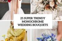 25 super trendy monochrome wedding bouquets cover