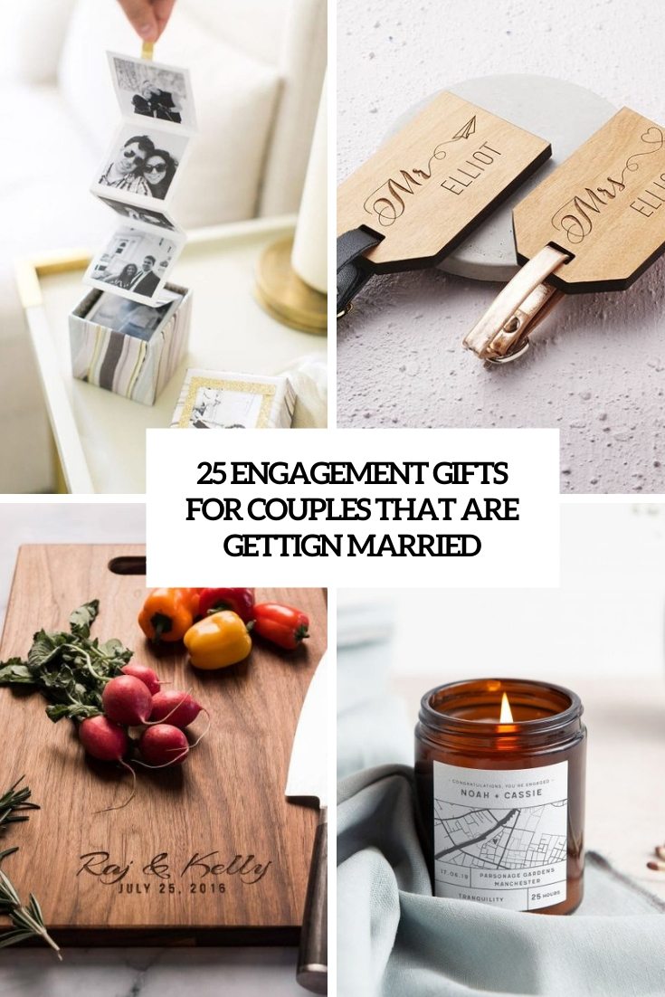 25 Engagement Gifts For Couples That Are Getting Married