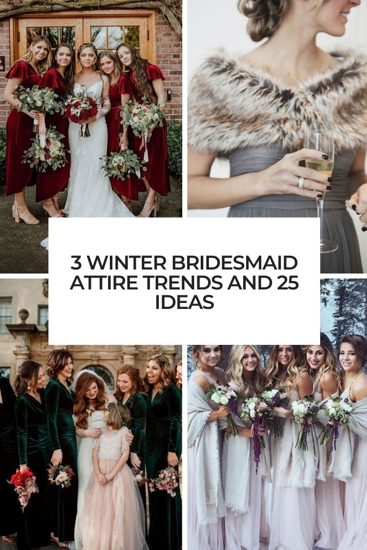 3 Winter Bridesmaid Attire Trends And 25 Ideas