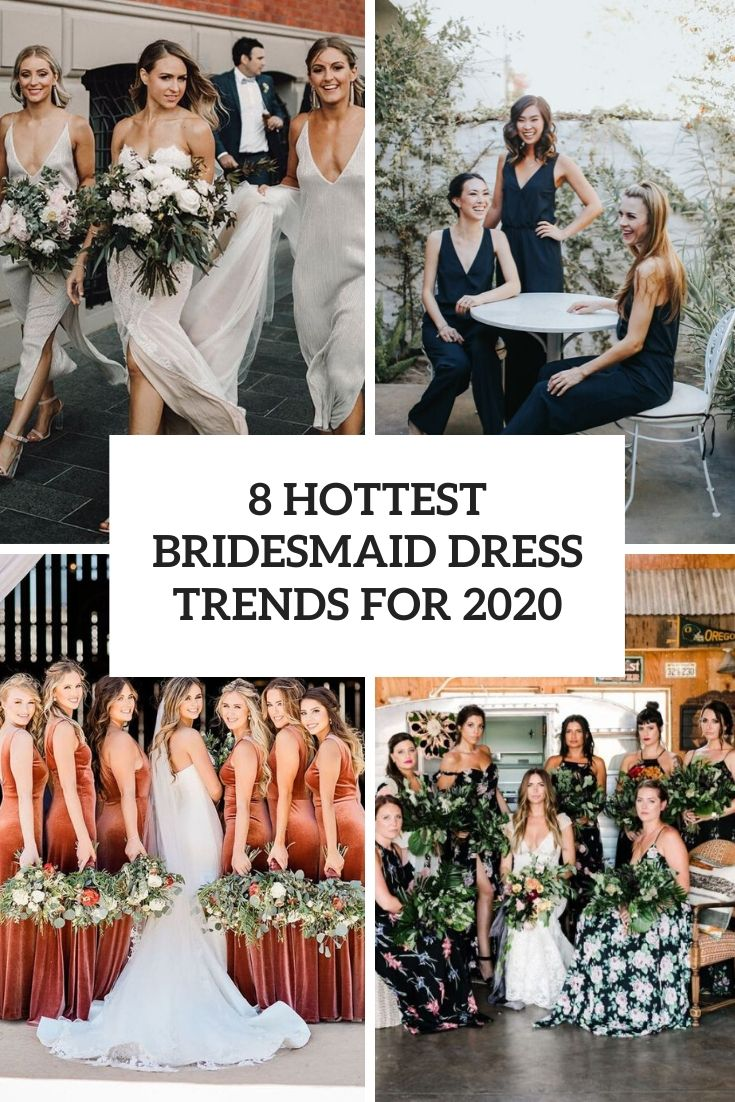 8 Hottest Bridesmaid Dress Trends For 2020