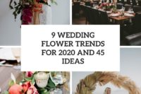 9 wedding flower trends for 2020 and 45 ideas cover