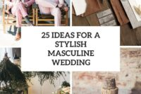 25 ideas for a stylish masculine wedding cover