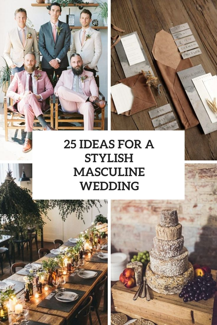 25 Ideas For A Stylish Masculine Wedding