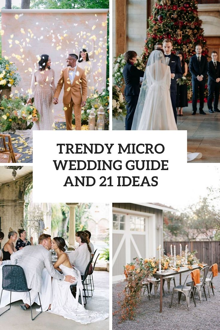 Trendy Micro Wedding Guide And 21 Ideas