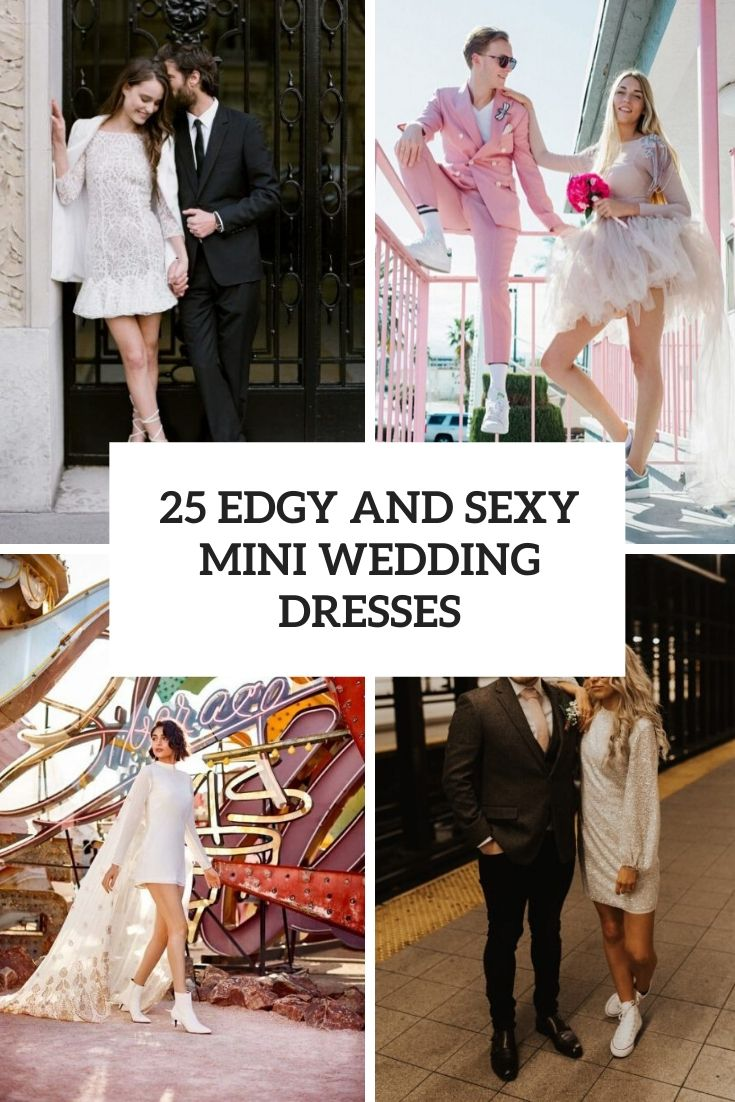 25 Edgy And Sexy Mini Wedding Dresses