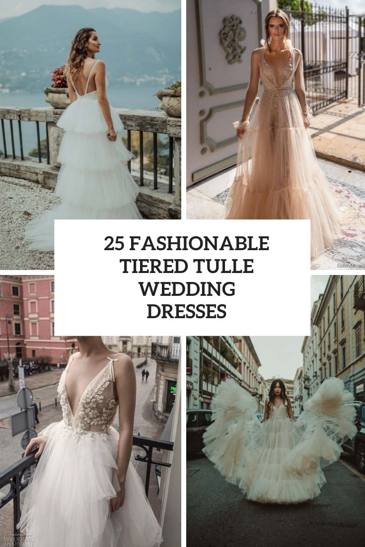 25 Fahionable Tiered Tulle Wedding Dresses